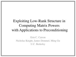 Exploiting Low-Rank Structure in Computing Matrix  Powers with Applications  to Preconditioning