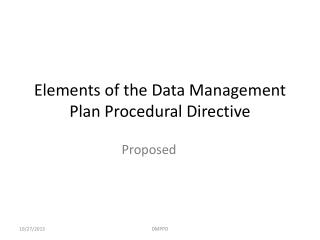 Elements of the  Data Management Plan  Procedural Directive