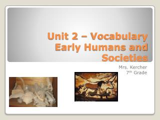Unit 2 – Vocabulary Early Humans and Societies