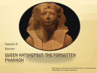 Queen Hatshepsut: The Forgotten Pharaoh
