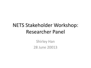 NETS Stakeholder Workshop: Researcher Panel