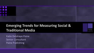 Emerging Trends for Measuring Social & Traditional Media