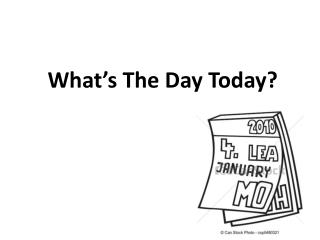 What's The Day Today?