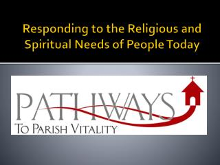 Responding to the Religious and Spiritual Needs of People Today