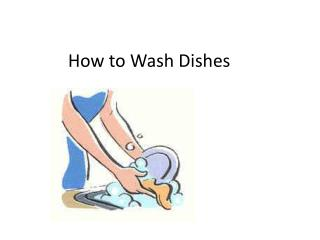 How to Wash Dishes