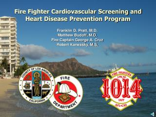 Fire Fighter Cardiovascular Screening and Heart Disease Prevention Program