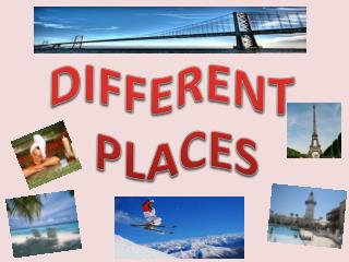DIFFERENT  PLACES