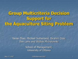 Group Multicriteria Decision Support for  the Aquaculture Siting Problem