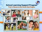 School Learning Support Program  Trial in Illawarra and South East Region