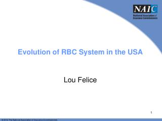 Evolution of RBC System in the USA