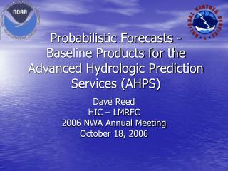 Probabilistic Forecasts -  Baseline Products for the Advanced Hydrologic Prediction Services AHPS