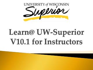 Learn@ UW-Superior V10.1  f or Instructors