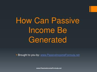 How Can Passive Income Be Generated?