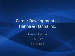 Career Development at  Hanna & Hanna Inc.
