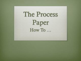 The Process Paper