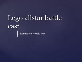 Lego  allstar  battle cast