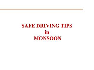SAFE  DRIVING  TIPS in   MONSOON