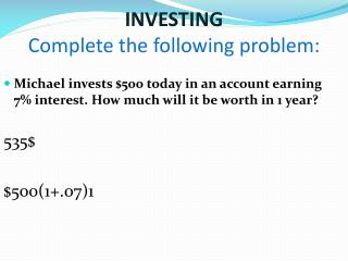 INVESTING Complete the following problem: