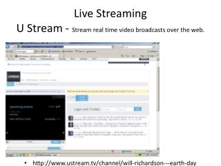 Live Streaming U Stream -  Stream  real time video broadcasts over the web.