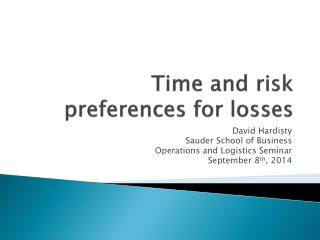 Time and risk preferences for losses