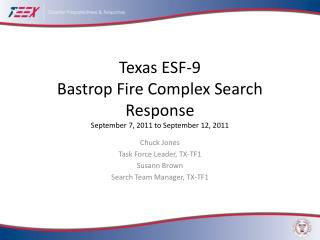 Texas ESF-9  Bastrop Fire Complex Search Response September 7, 2011 to September 12, 2011
