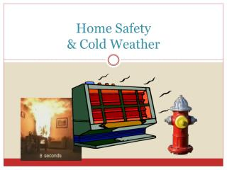 Home Safety  & Cold Weather