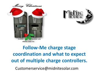 Follow-Me charge stage coordination and what to expect out of multiple charge controllers.