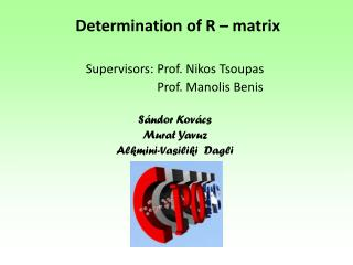 Determination  of R –  matrix
