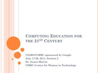 Computing Education for  the 21 st  Century