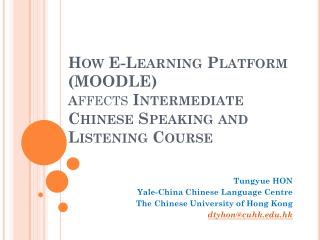 How  E-Learning Platform (MOODLE)  a ffects  Intermediate  Chinese  Speaking and Listening  Course