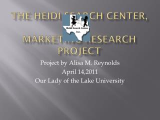 The Heidi Search Center,  Inc Marketing Research Project