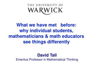 What we have met   before: why individual students, mathematicians & math educators see things differently