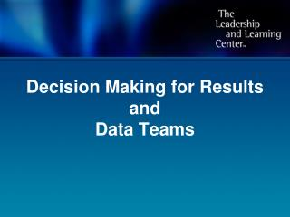 Decision Making for Results and Data Teams