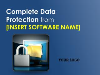 Complete Data  Protection  from  [INSERT SOFTWARE NAME]