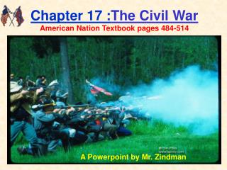 Chapter 17 : The Civil War American Nation Textbook pages 484-514