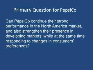 Primary  Question for PepsiCo