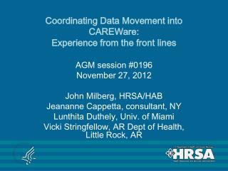 Coordinating Data Movement into CAREWare:  Experience from the front lines