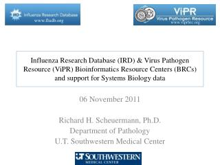 06 November 2011 Richard H. Scheuermann, Ph.D. Department of Pathology