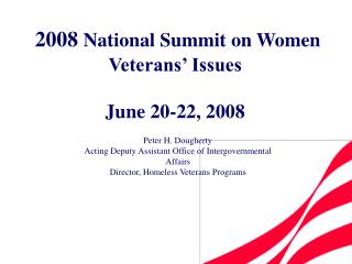 2008 National Summit on Women Veterans' Issues  June 20-22, 2008