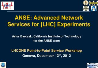 ANSE: Advanced Network Services for [LHC] Experiments