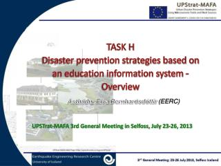 TASK H Disaster prevention strategies based on an education information system - Overview