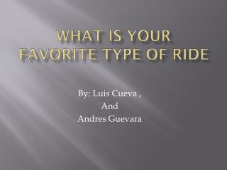 What is your favorite type of ride