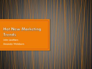 Hot New Marketing Trends