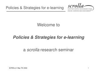 Welcome to Policies & Strategies for e-learning a  scrolla  research seminar
