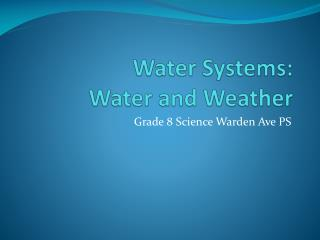 Water Systems:  Water and Weather