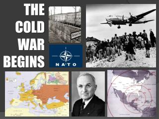 THE COLD WAR BEGINS