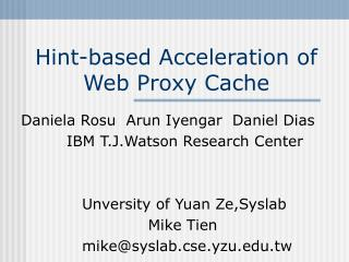 Hint-based Acceleration of Web Proxy Cache