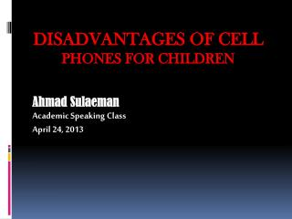 DISADVANTAGES OF CELL  PHONES FOR CHILDREN