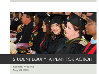 STUDENT EQUITY: A PLAN FOR ACTION