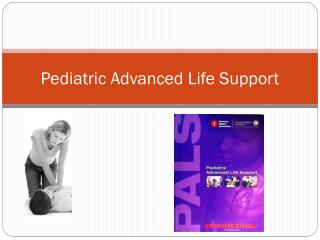 Pediatric Advanced Life Support
